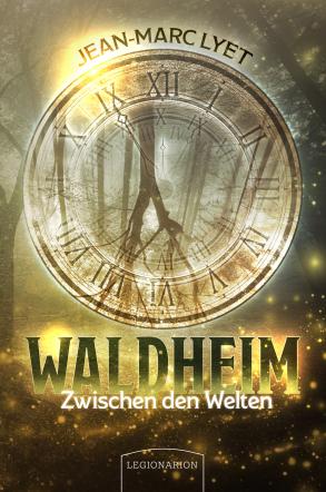 Waldheim - Zwischen den Welten