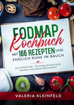 FODMAP Kochbuch mit 166 Rezepten und endlich Ruhe im Bauch