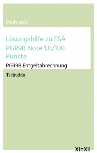 Lösungshilfe zu ESA PGR9B Note 1,0/100 Punkte