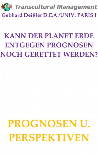 KANN DER PLANET ERDE ENTGEGEN PROGNOSEN NOCH GERETTET WERDEN?