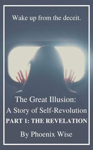 The Great Illusion: A Story of Self-Revolution
