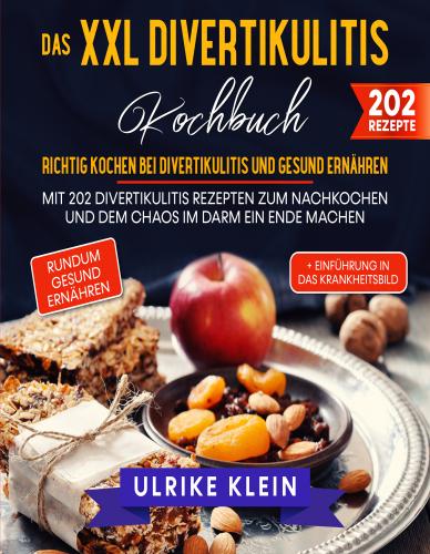 Das XXL Divertikulitis Kochbuch
