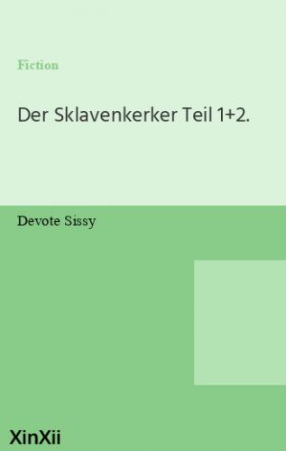 Der Sklavenkerker Teil 1+2.