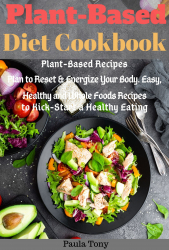 Plant-Based Diet Cookbook