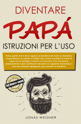 Diventare papà: istruzioni per l'uso