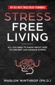 STRESS FREE LIVING: All You Need to Know About
