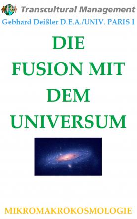 DIE FUSION MIT DEM UNIVERSUM
