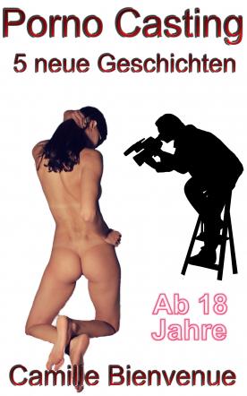 Porno Casting: 5 neue Sex-Geschichten