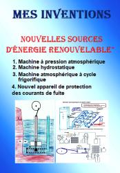 Mes inventions: Nouvelles sources d'énergie renouvelable
