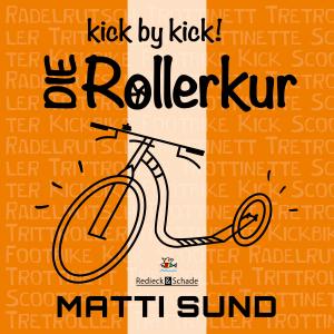 kick by kick! Die Rollerkur