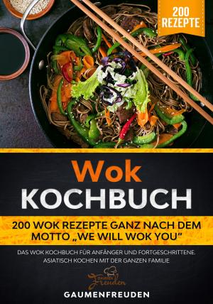 "Wok Kochbuch – 200 Wok Rezepte ""We will wok you"""