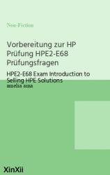 Vorbereitung zur HP Prüfung HPE2-E68 Prüfungsfragen
