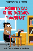 """PRODUCTIVIDAD DE LOS """"LAMEBOTAS"""""""