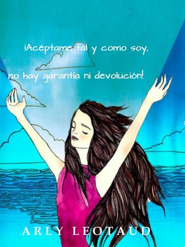 ¡Acéptame Tal y Como Soy, No hay Garantía ni Devolución!