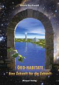 Öko-Habitate – Eine Zukunft für die Zukunft