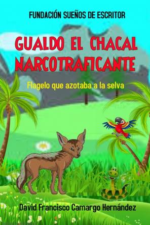 GUALDO EL CHACAL NARCOTRAFICANTE