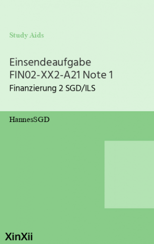 Einsendeaufgabe FIN02-XX2-A21 Note 1