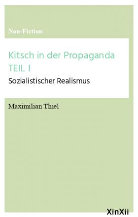Kitsch in der Propaganda TEIL I