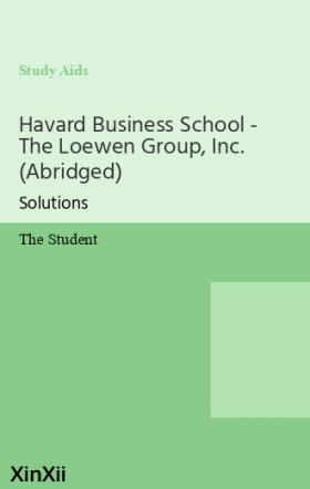 Havard Business School - The Loewen Group, Inc. (Abridged)