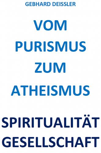 VOM PURISMUS ZUM ATHEISMUS