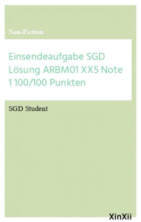 Einsendeaufgabe SGD Lösung ARBM01 XX5 Note 1 100/100 Punkten
