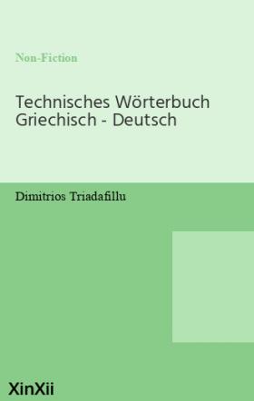 Technisches Wörterbuch Griechisch - Deutsch