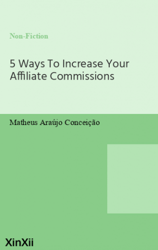5 Ways To Increase Your Affiliate Commissions