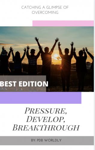 Pressure, Develop, Breakthrough