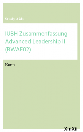 IUBH Zusammenfassung Advanced Leadership II (BWAF02)