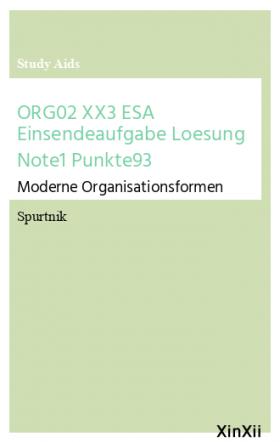ORG02 XX3 ESA Einsendeaufgabe Loesung Note1 Punkte93
