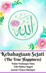 Kebahagiaan Sejati (The True Happiness) Dalam Pandangan Islam