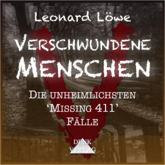 Verschwundene Menschen –Die unheimlichsten Missing 411 Fälle