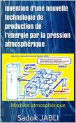 Invention: Nouvelle technologie de production de l'énergie