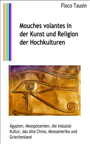 Mouches volantes in der Kunst und Religion der Hochkulturen