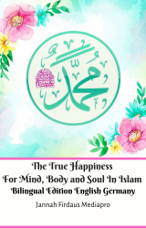 The True Happiness For Mind, Body and Soul In Islam