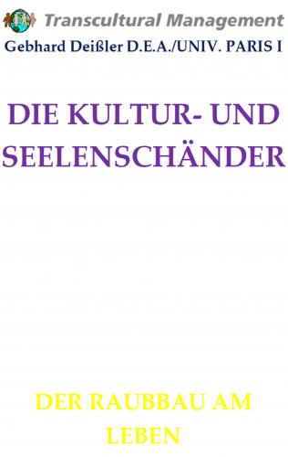 DIE KULTUR- UND SEELENSCHÄNDER