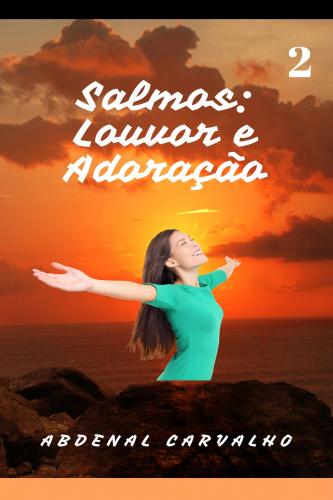 Série: Salmos Louvor e Adoração - Volume II