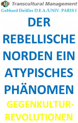 DER REBELLISCHE NORDEN EIN ATYPISCHES PHÄNOMEN