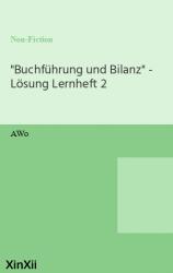 """""""Buchführung und Bilanz"""" - Lösung Lernheft 2"""