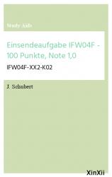 Einsendeaufgabe IFW04F - 100 Punkte, Note 1,0
