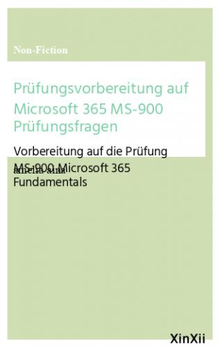 Prüfungsvorbereitung auf Microsoft 365 MS-900 Prüfungsfragen
