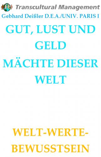 GUT, LUST UND GELD MÄCHTE DIESER WELT