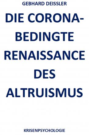 DIE CORONA-BEDINGTE RENAISSANCE DES ALTRUISMUS