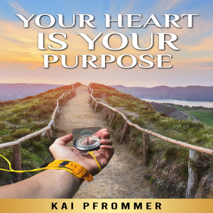 Your Heart is your purpose