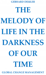 THE MELODY OF LIFE IN THE DARKNESS OF OUR TIME
