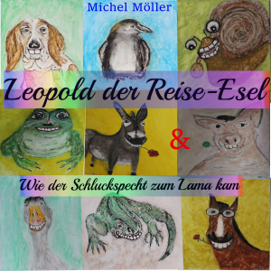 Leopold der Reise-Esel und Wie der Schluckspecht zum Lama kam