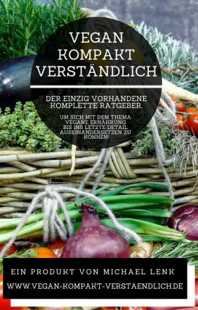 Vegan-Kompakt-Verständlich - Der komplette Ratgeber