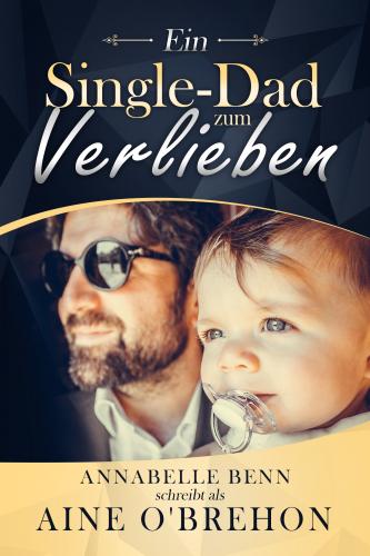 Ein Single-Dad zum Verlieben