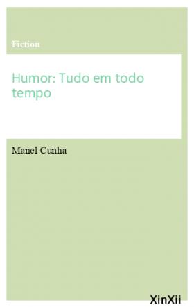 Humor: Tudo em todo tempo