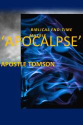 APOCALYPSE:-BIBLICAL END-TIME MTRIX